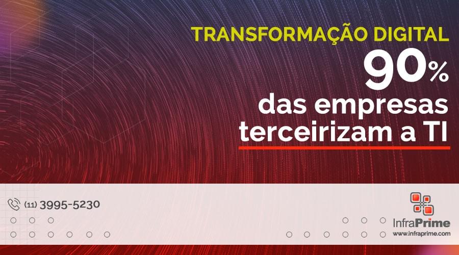InfraPrime fala sobre a necessidade de terceirizar TI para facilitar a Transformação Digital.